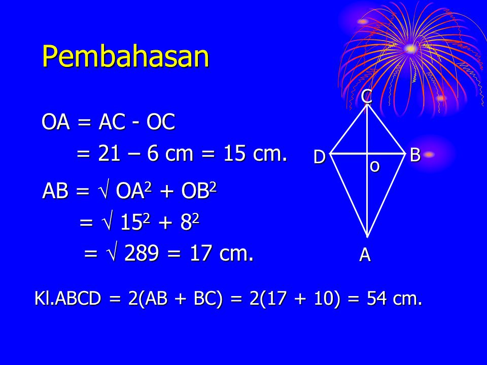 Pembahasan OA = AC - OC = 21 – 6 cm = 15 cm. AB =  OA2 + OB2