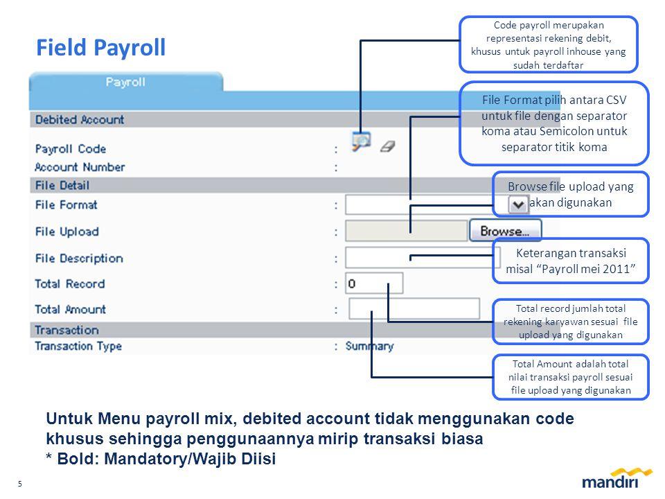 Code payroll merupakan representasi rekening debit, khusus untuk payroll inhouse yang sudah terdaftar