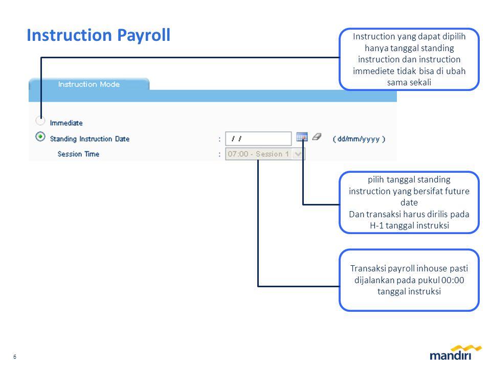 Instruction Payroll Instruction yang dapat dipilih hanya tanggal standing instruction dan instruction immediete tidak bisa di ubah sama sekali.