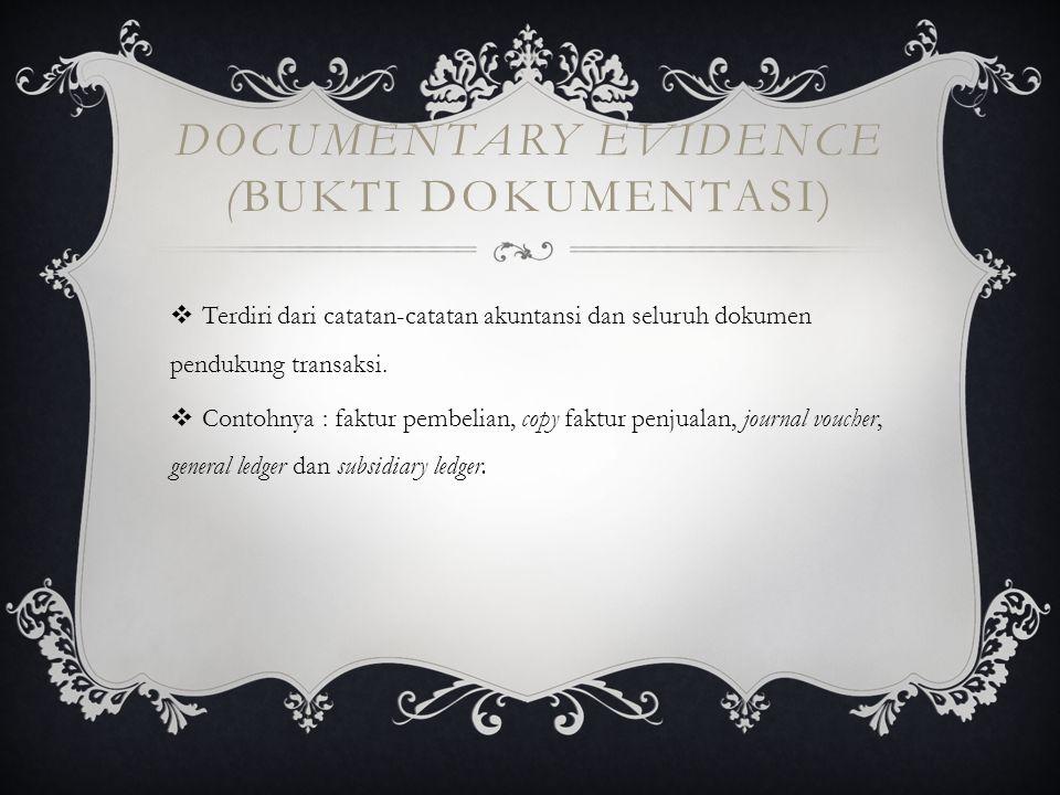 Documentary evidence (BUKTI DOKUMENTASI)