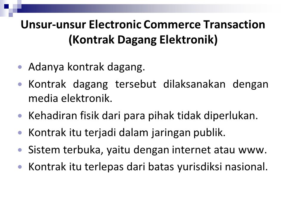 Unsur-unsur Electronic Commerce Transaction (Kontrak Dagang Elektronik)