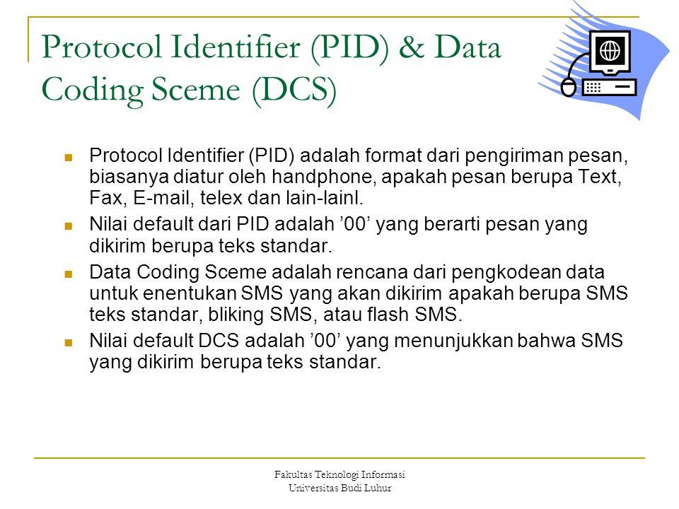 Protocol Identifier (PID) & Data Coding Sceme (DCS)