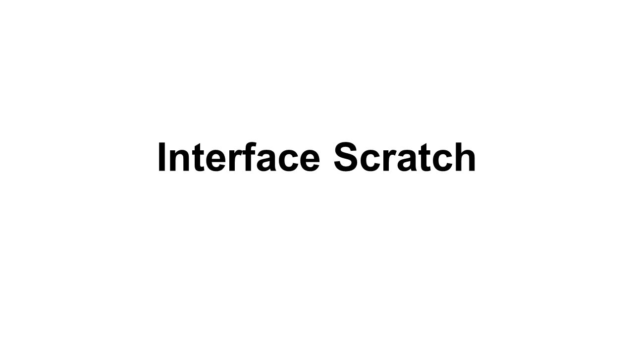 Interface Scratch