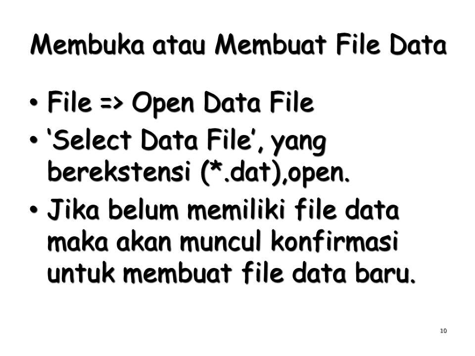Membuka atau Membuat File Data