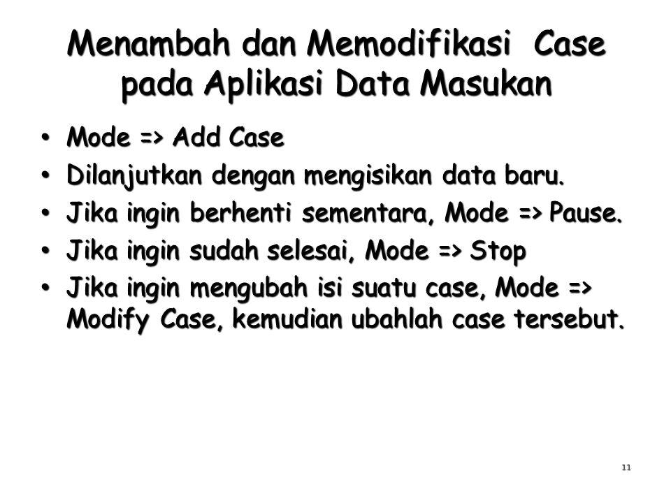 Menambah dan Memodifikasi Case pada Aplikasi Data Masukan