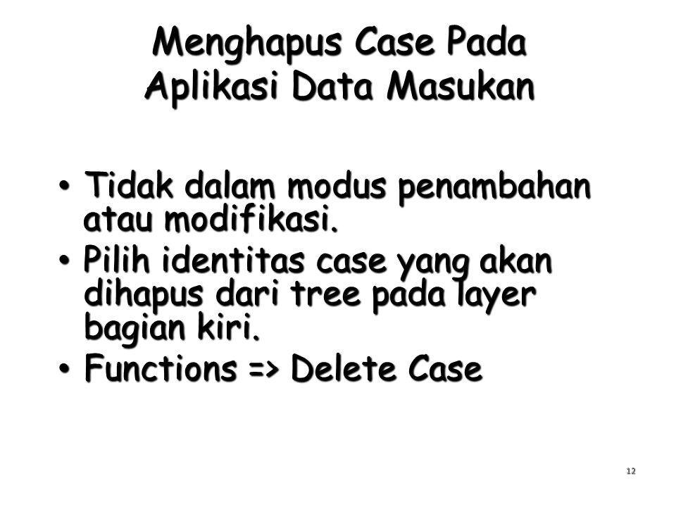 Menghapus Case Pada Aplikasi Data Masukan