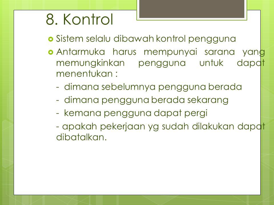 8. Kontrol Sistem selalu dibawah kontrol pengguna