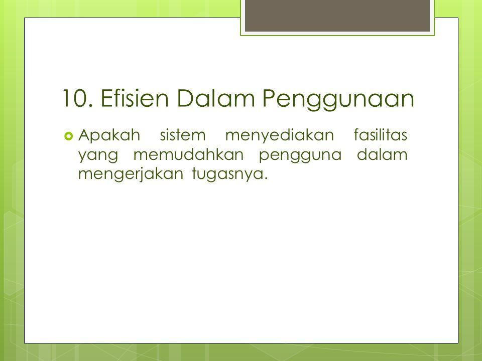 10. Efisien Dalam Penggunaan