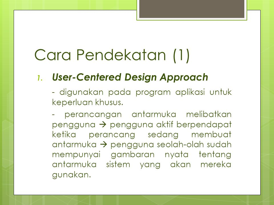 Cara Pendekatan (1) User-Centered Design Approach