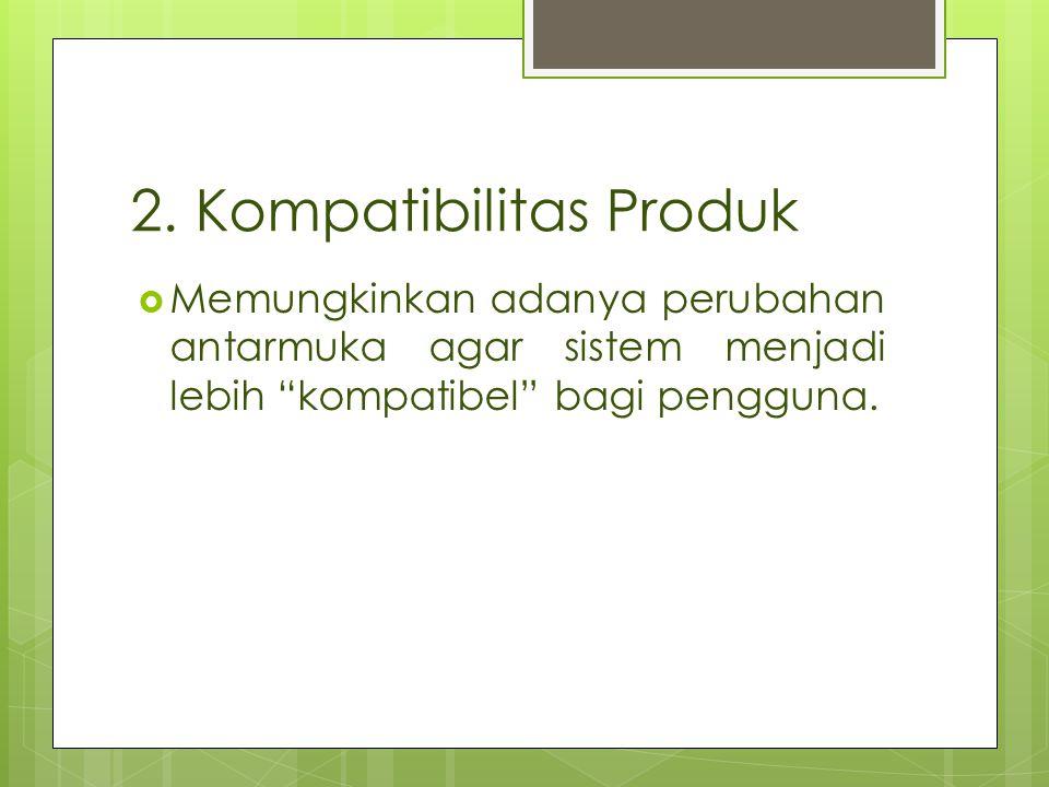 2. Kompatibilitas Produk