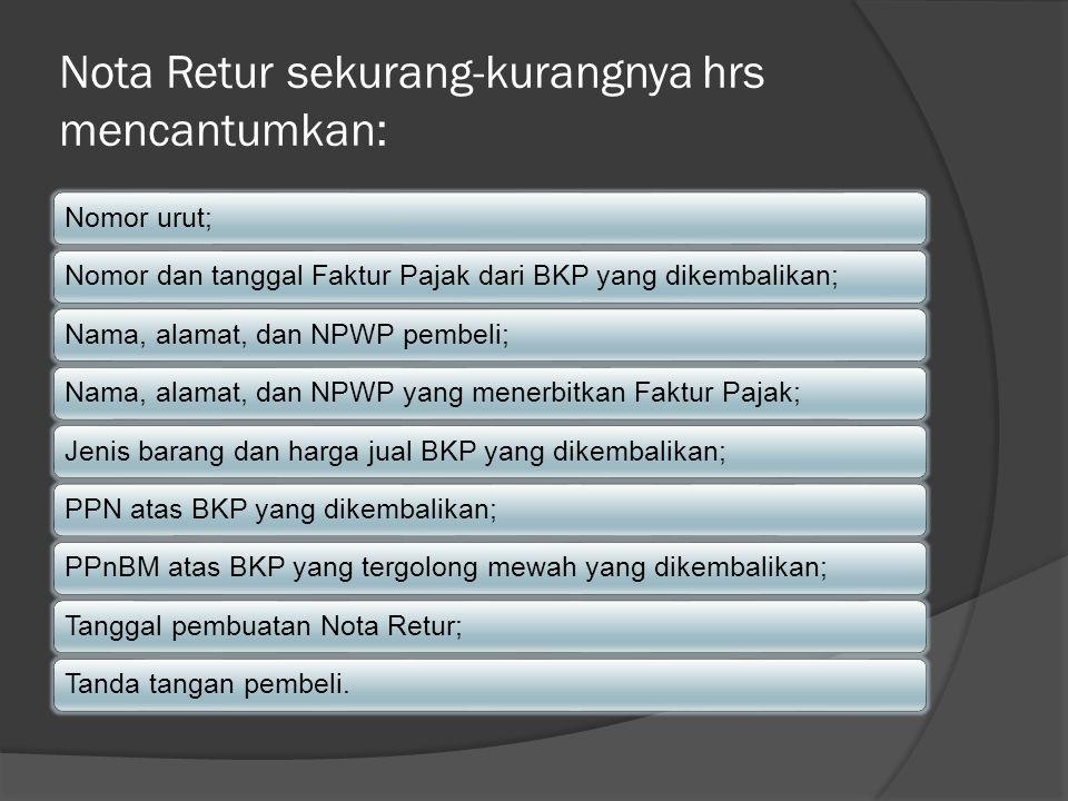 Nota Retur sekurang-kurangnya hrs mencantumkan: