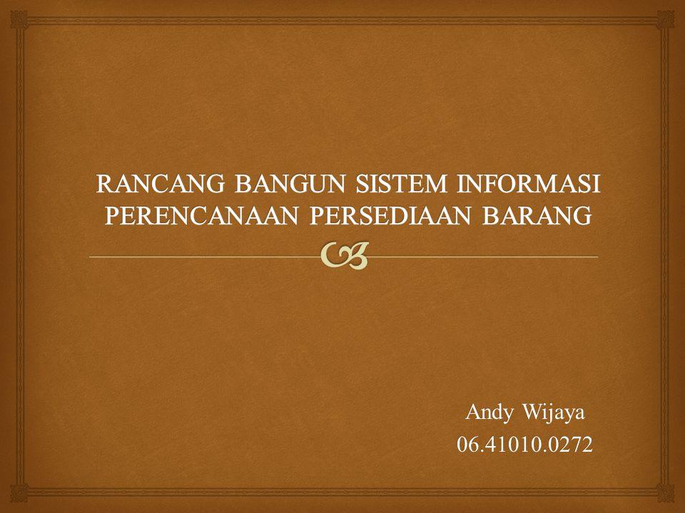RANCANG BANGUN Sistem Informasi PERENCANAAN PERSEDIAAN barang