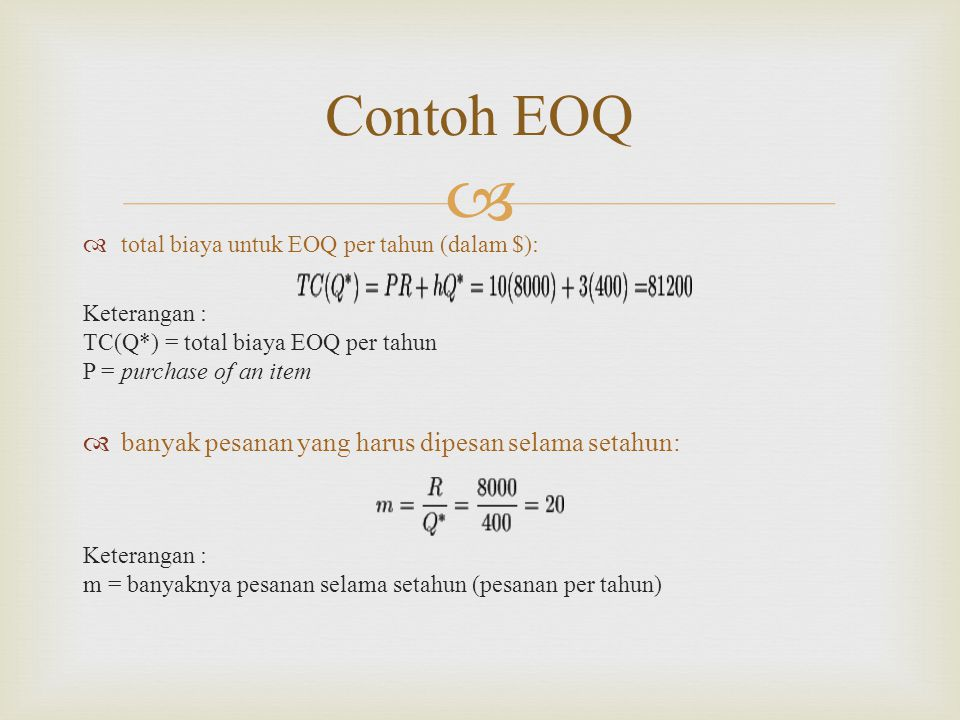 Contoh EOQ banyak pesanan yang harus dipesan selama setahun: