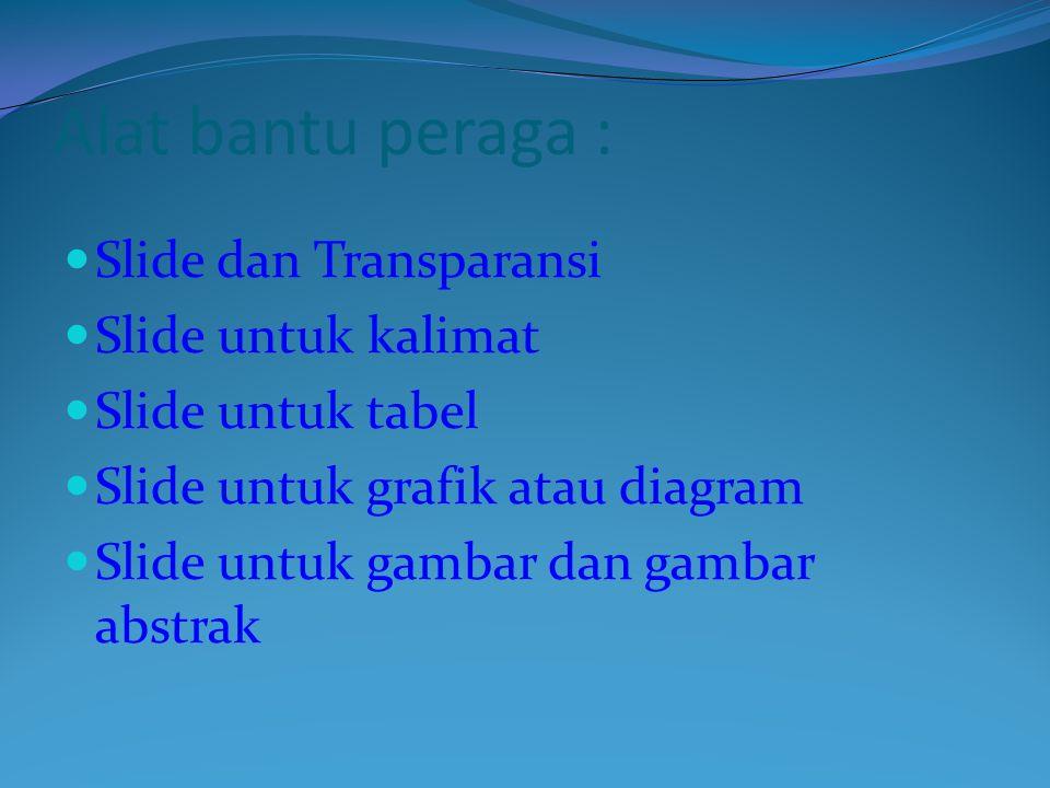 Alat bantu peraga : Slide dan Transparansi Slide untuk kalimat