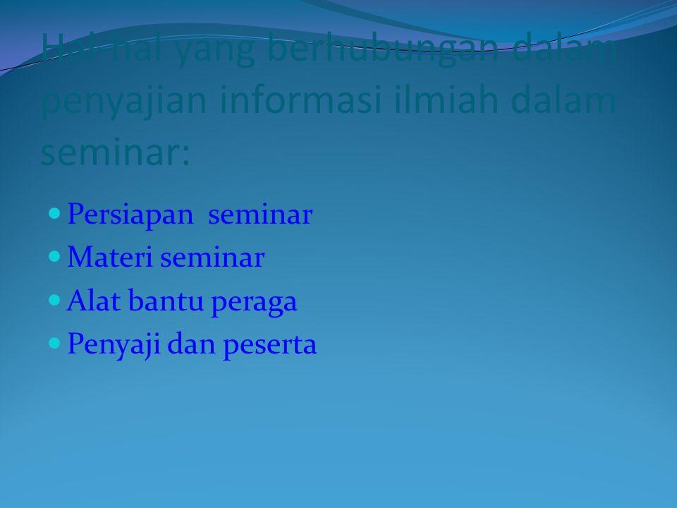 Hal-hal yang berhubungan dalam penyajian informasi ilmiah dalam seminar: