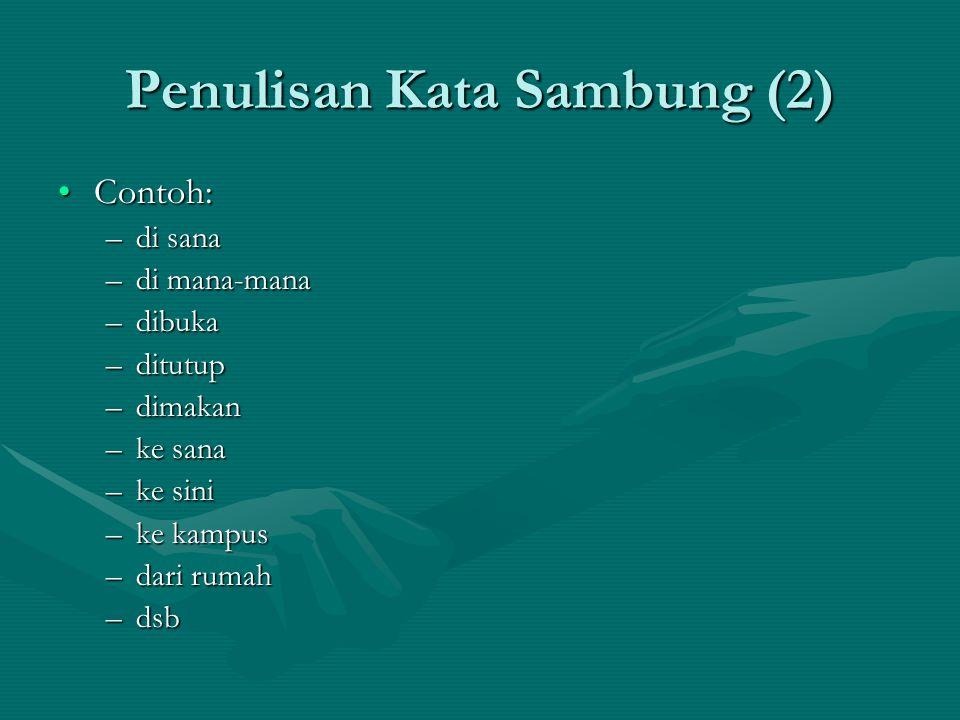 Penulisan Kata Sambung (2)