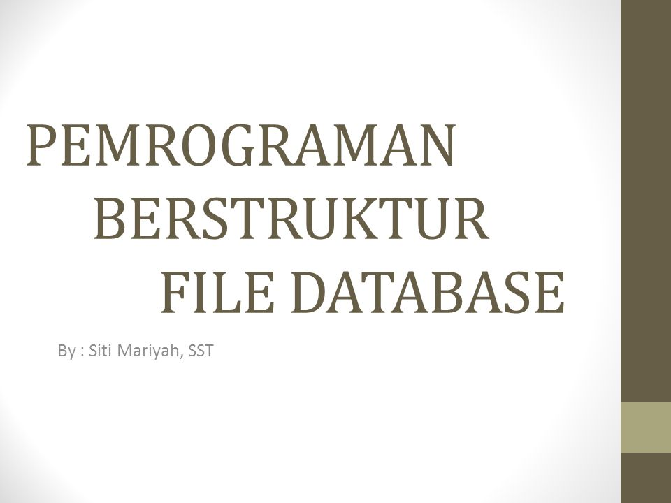 PEMROGRAMAN BERSTRUKTUR FILE DATABASE