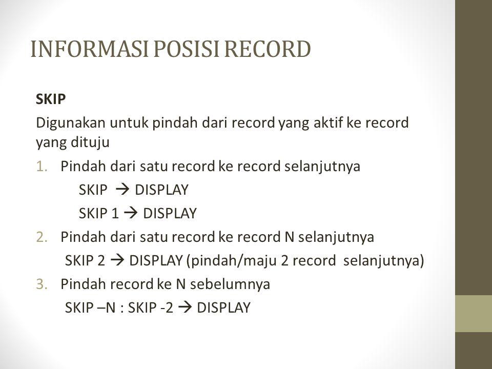 INFORMASI POSISI RECORD