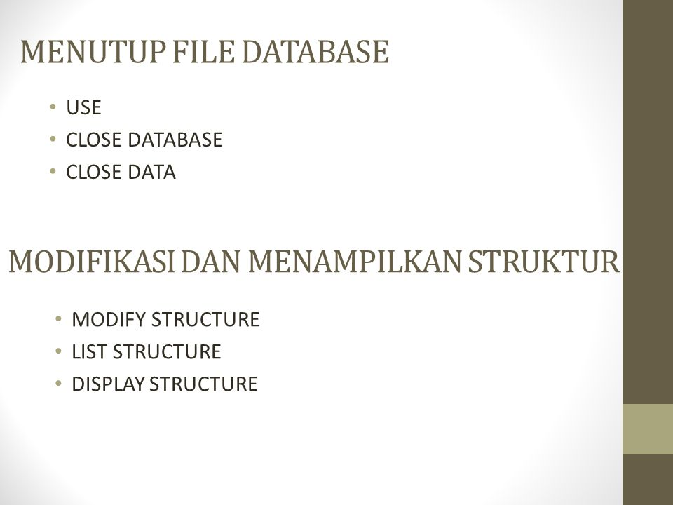 MENUTUP FILE DATABASE MODIFIKASI DAN MENAMPILKAN STRUKTUR USE