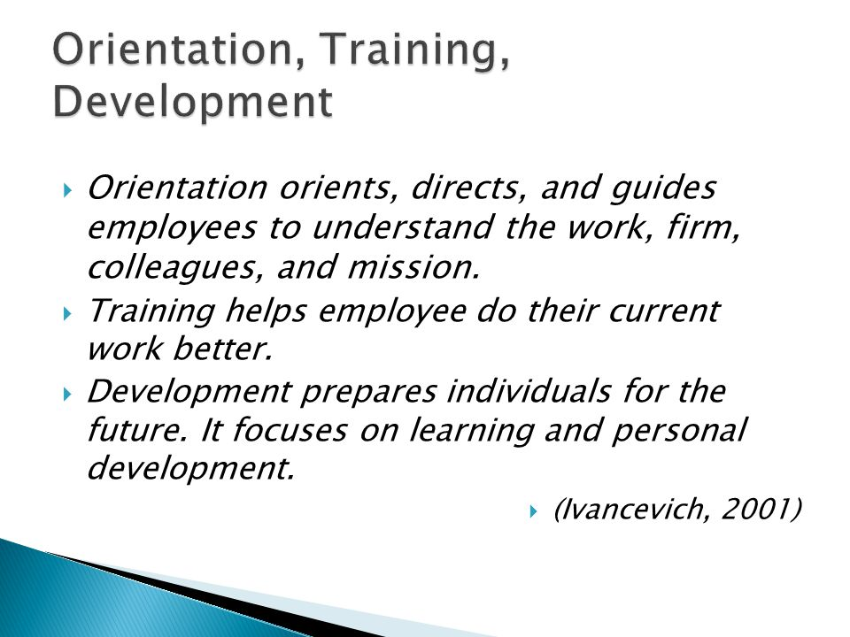 Orientation, Training, Development