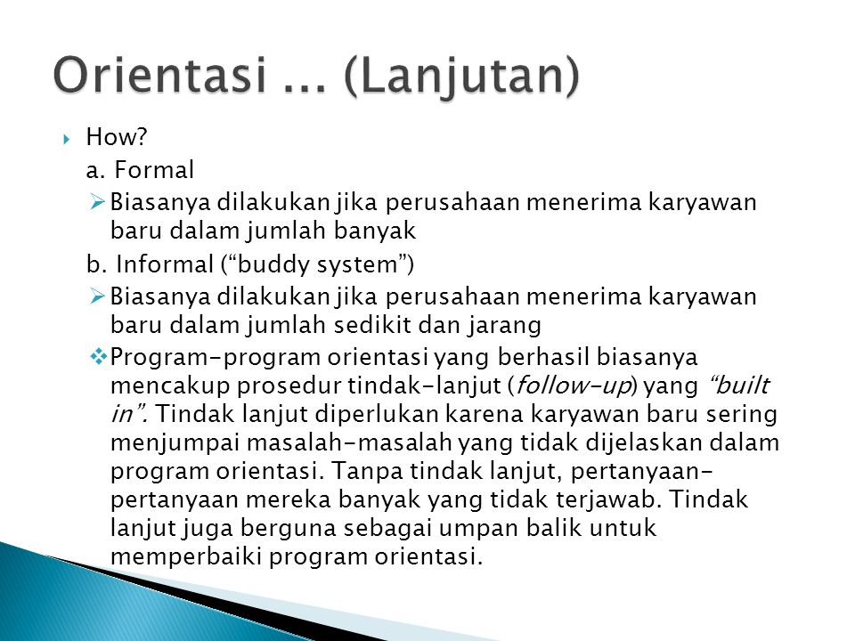Orientasi ... (Lanjutan) How a. Formal