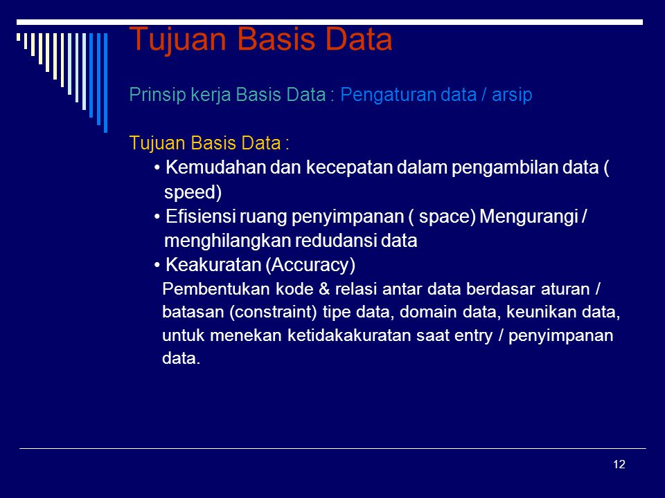Tujuan Basis Data Prinsip kerja Basis Data : Pengaturan data / arsip
