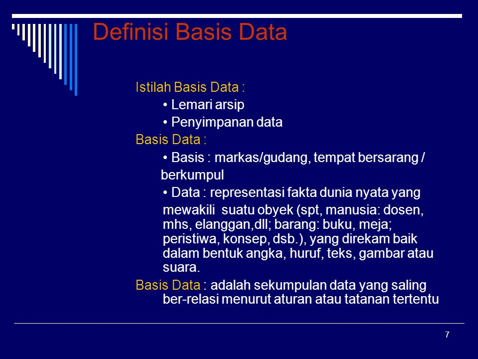 Definisi Basis Data Istilah Basis Data : • Lemari arsip