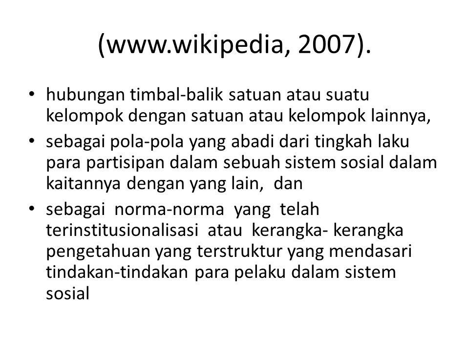(www.wikipedia, 2007). hubungan timbal-balik satuan atau suatu kelompok dengan satuan atau kelompok lainnya,