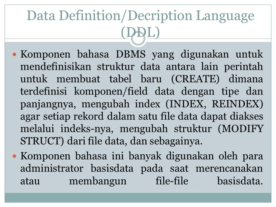 Data Definition/Decription Language (DDL)
