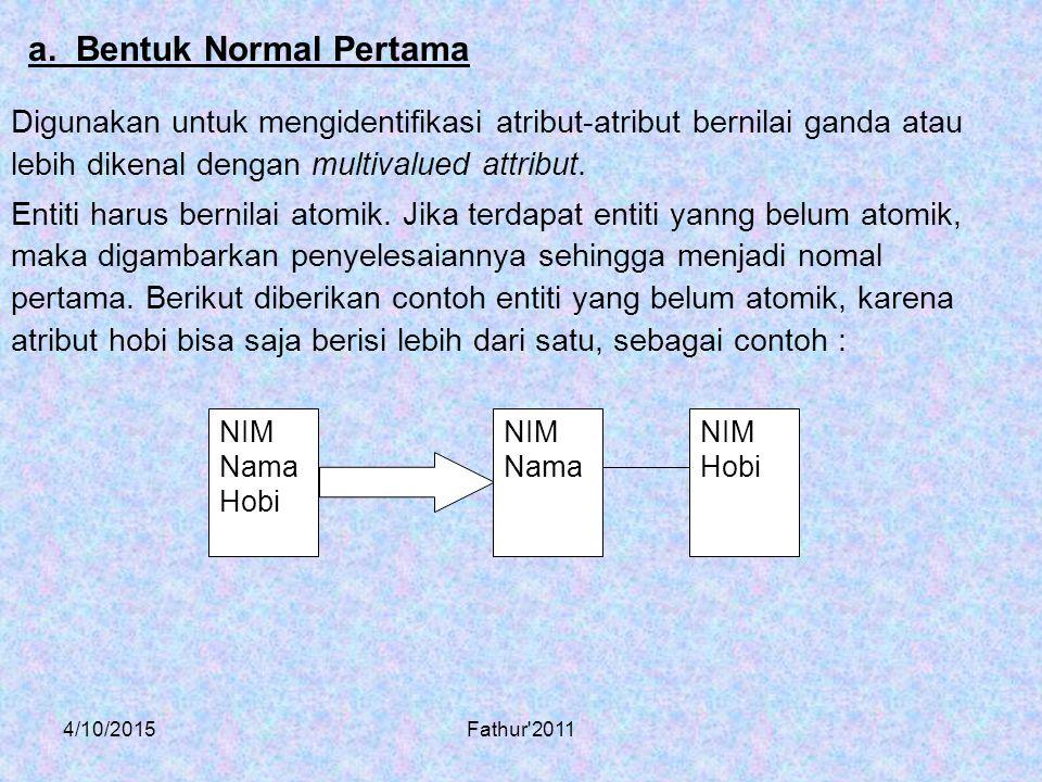 a. Bentuk Normal Pertama
