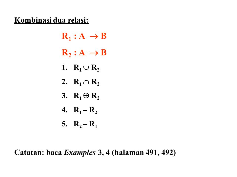 R1 : A  B R2 : A  B Kombinasi dua relasi: R1  R2 R1  R2 R1  R2