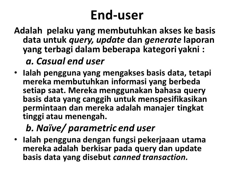 End-user a. Casual end user b. Naïve/ parametric end user