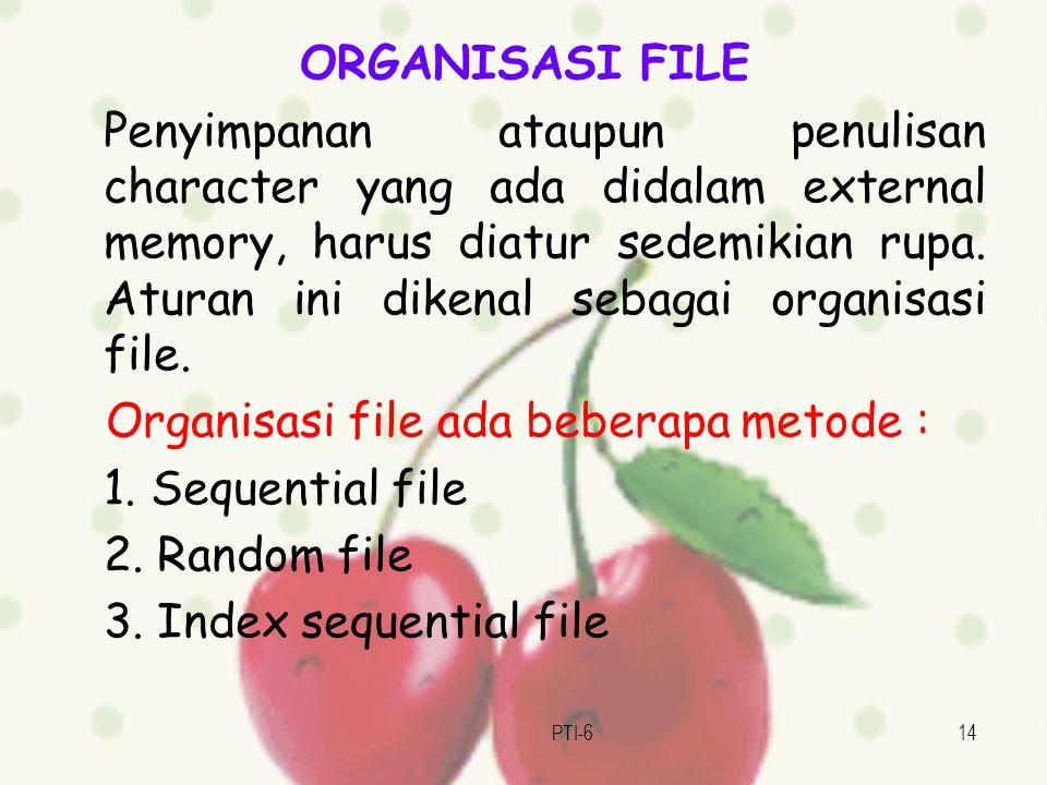 Organisasi file ada beberapa metode : 1. Sequential file