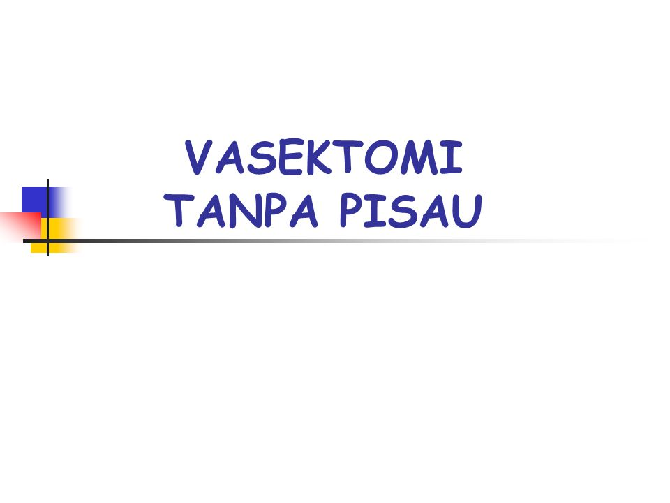 VASEKTOMI TANPA PISAU
