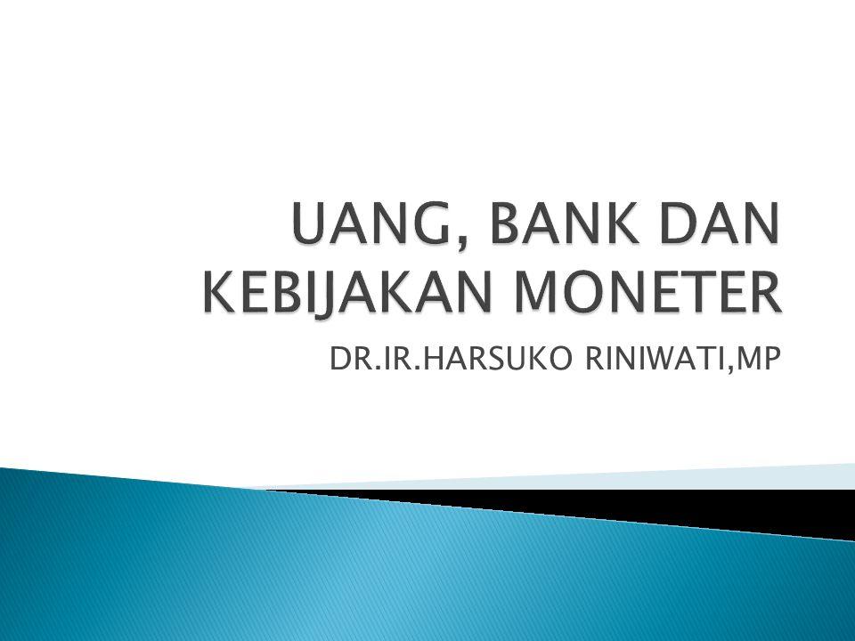 UANG, BANK DAN KEBIJAKAN MONETER