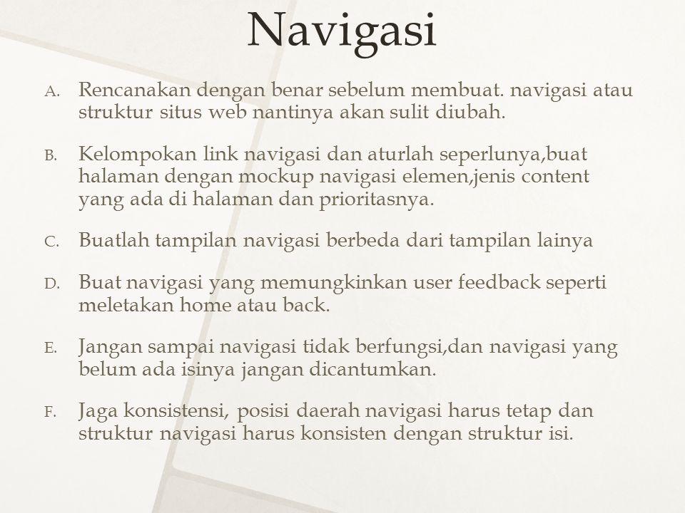 Navigasi Rencanakan dengan benar sebelum membuat. navigasi atau struktur situs web nantinya akan sulit diubah.