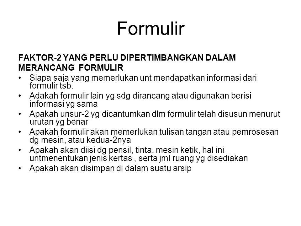 Formulir FAKTOR-2 YANG PERLU DIPERTIMBANGKAN DALAM MERANCANG FORMULIR