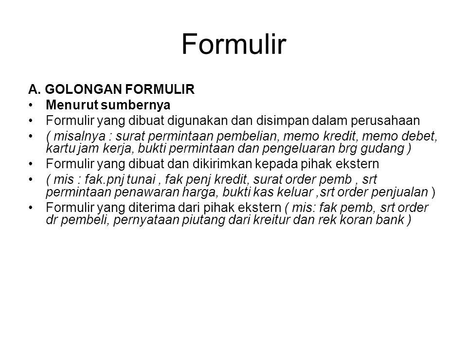 Formulir A. GOLONGAN FORMULIR Menurut sumbernya