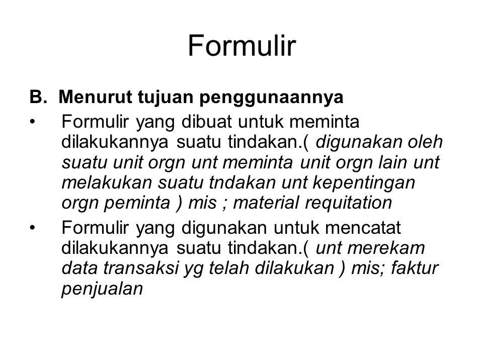 Formulir B. Menurut tujuan penggunaannya