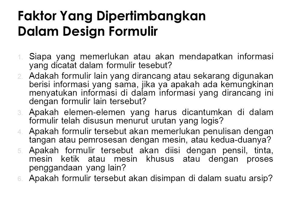 Faktor Yang Dipertimbangkan Dalam Design Formulir