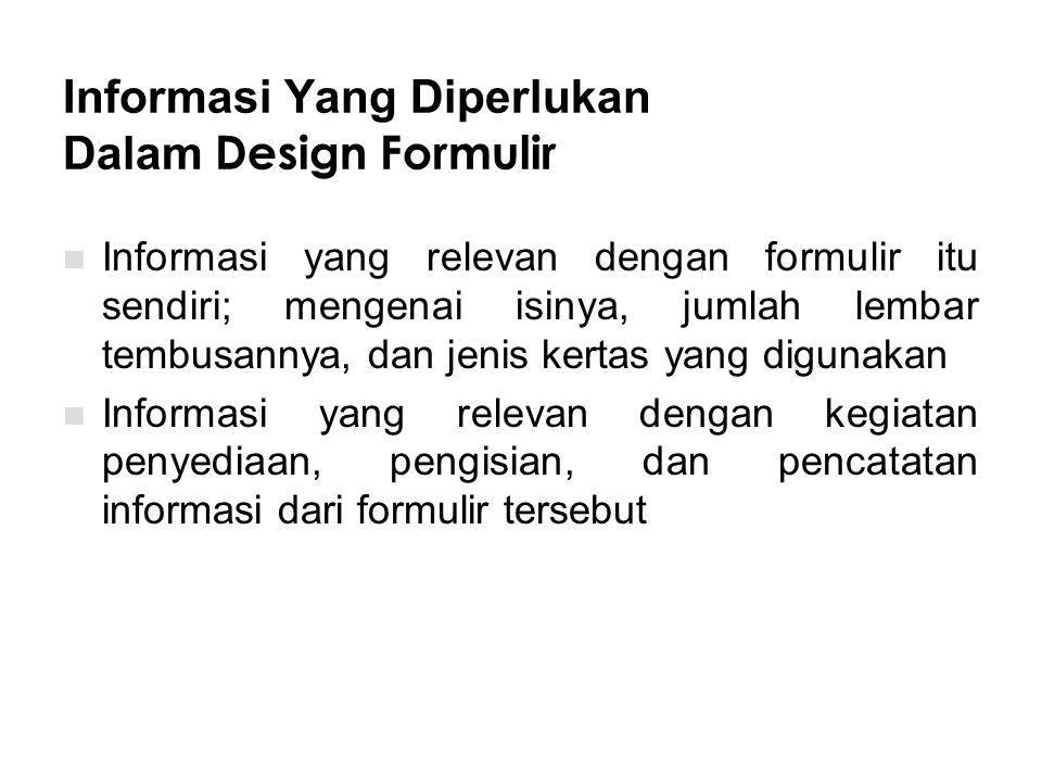 Informasi Yang Diperlukan Dalam Design Formulir
