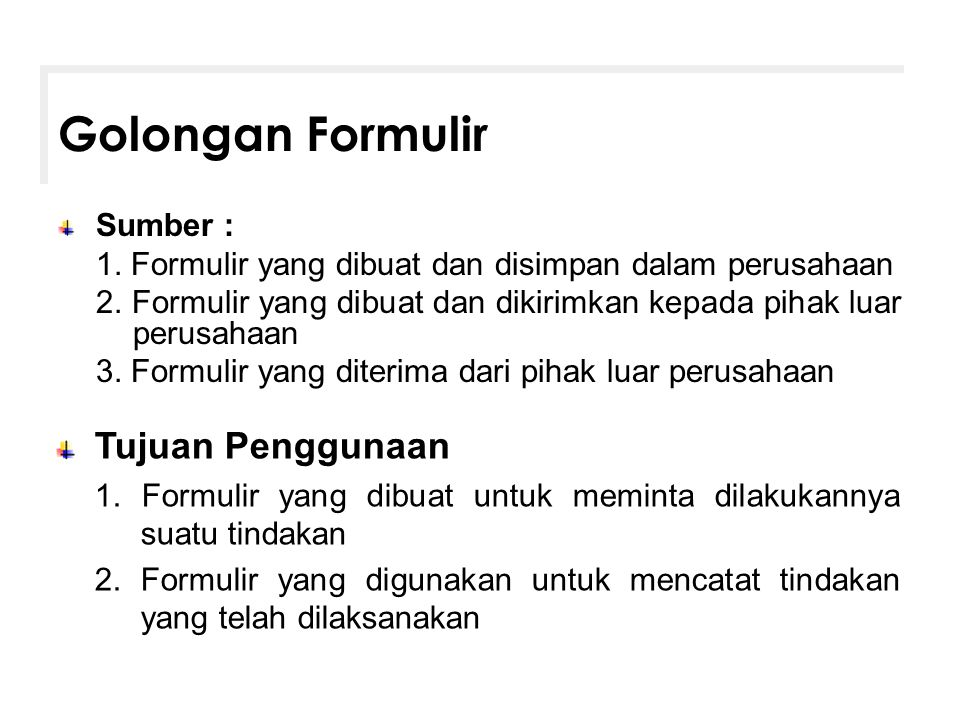 Golongan Formulir Tujuan Penggunaan Sumber :