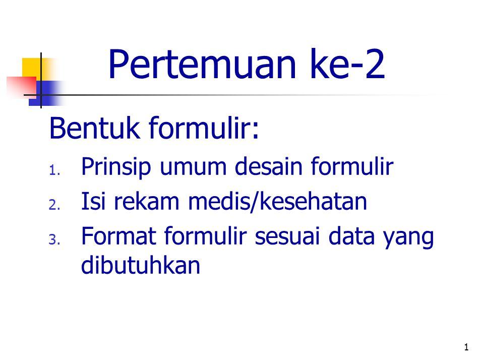 Pertemuan ke-2 Bentuk formulir: Prinsip umum desain formulir