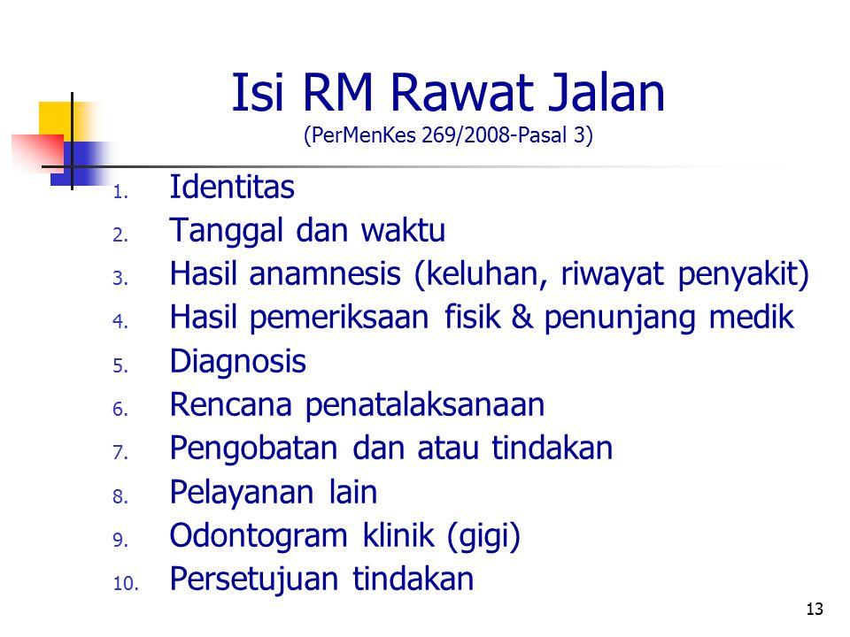 Isi RM Rawat Jalan (PerMenKes 269/2008-Pasal 3)