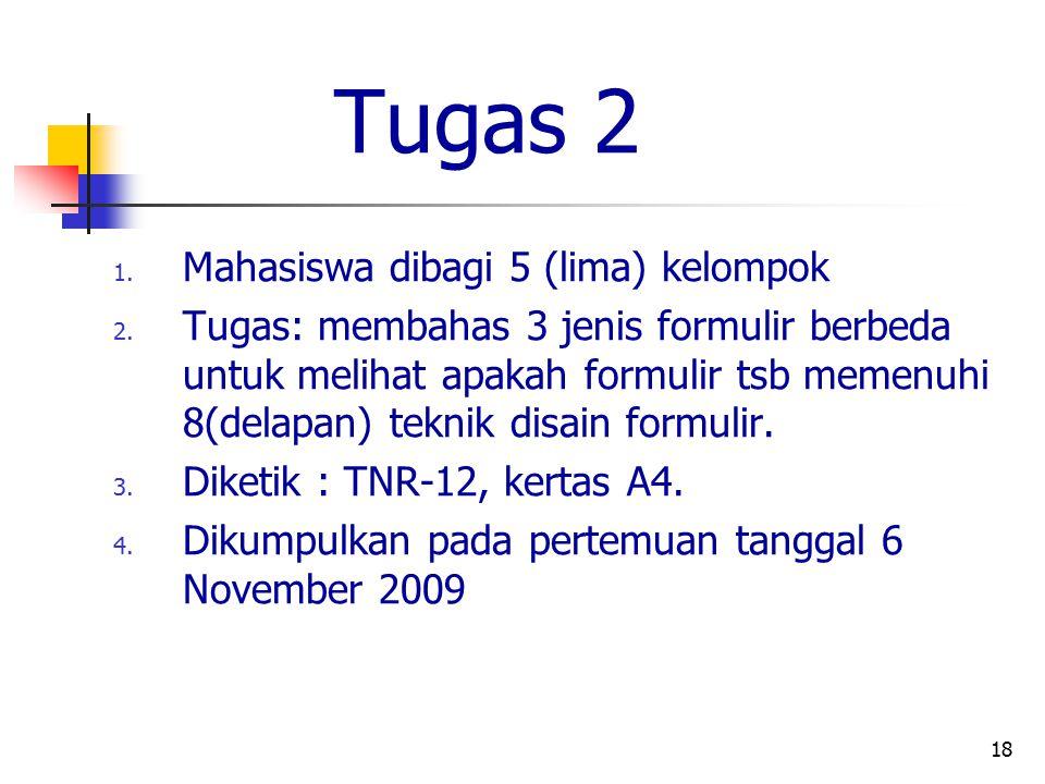 Tugas 2 Mahasiswa dibagi 5 (lima) kelompok