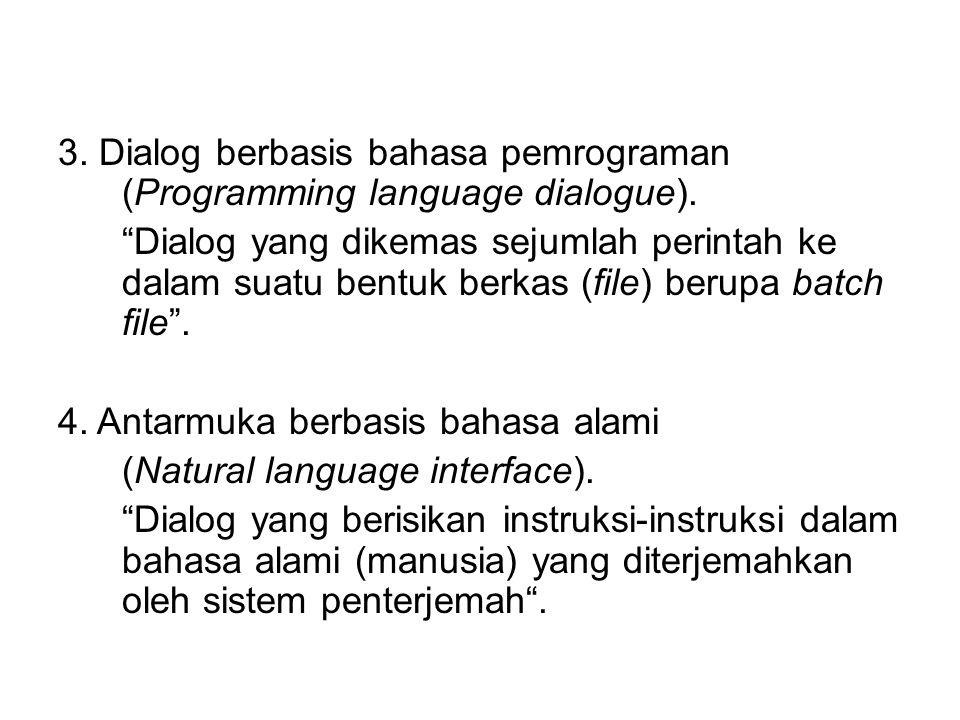 3. Dialog berbasis bahasa pemrograman (Programming language dialogue).