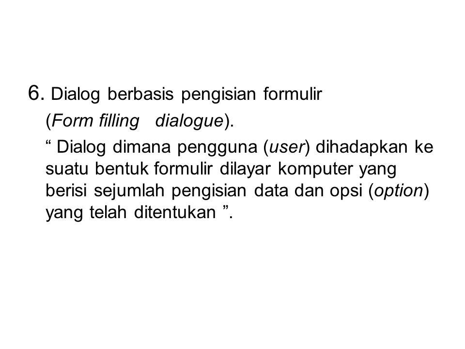6. Dialog berbasis pengisian formulir