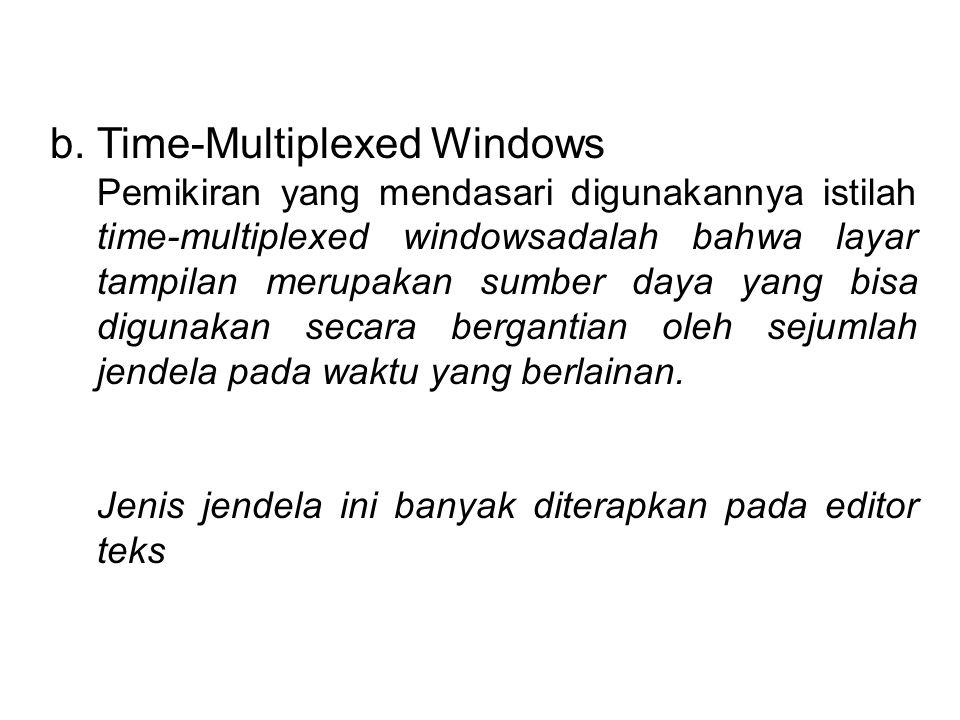 b. Time-Multiplexed Windows