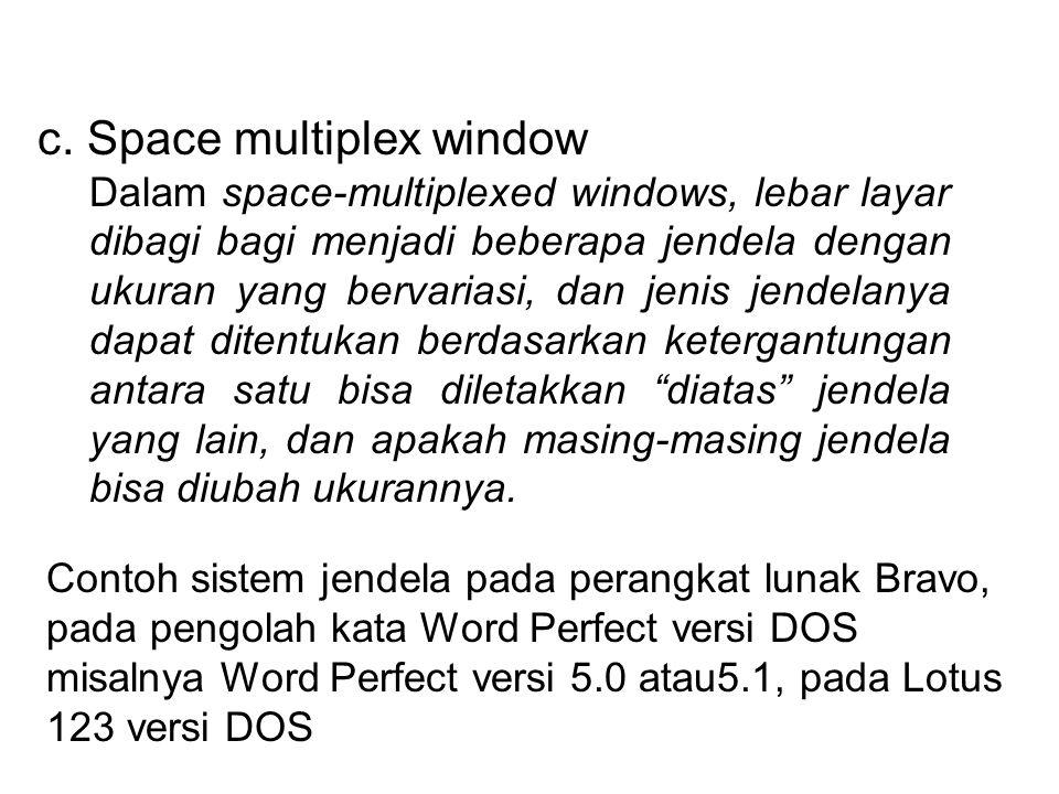 c. Space multiplex window
