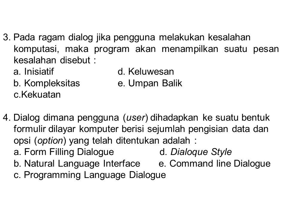 3. Pada ragam dialog jika pengguna melakukan kesalahan